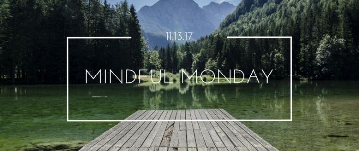 Mindful Monday 11.13.17