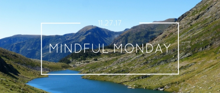 Mindful Monday 11.27.17